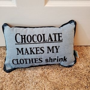 Chocolate Makes My Clothes Shrink pillow